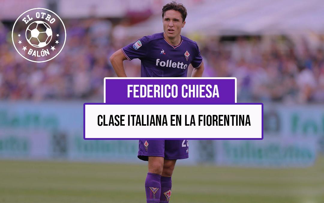 Federico Chiesa, clase italiana en la Fiorentina
