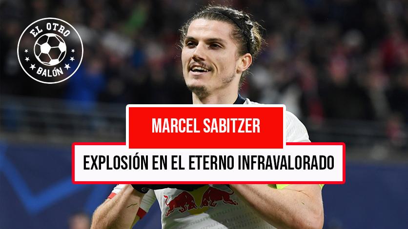 Marcel Sabitzer y su explosión en el eterno infravalorado