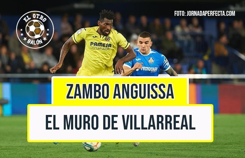 Zambo Anguissa, el muro de Villarreal