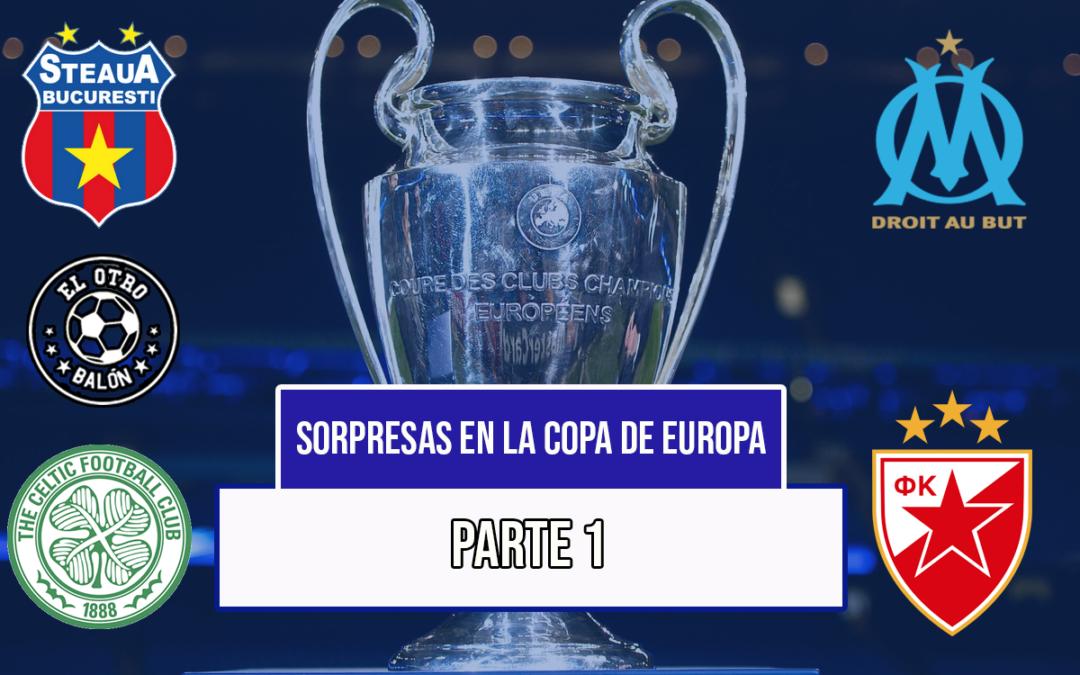 Sorpresas en la Copa de Europa (Parte 1)