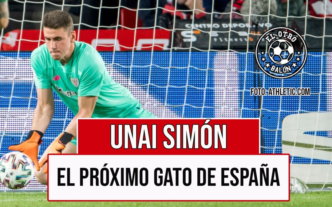 Unai Simón, el próximo gato de España