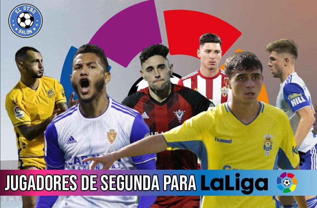 Jugadores de Segunda para La Liga