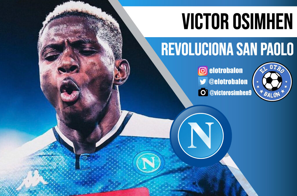 Victor Osimhen revoluciona San Paolo