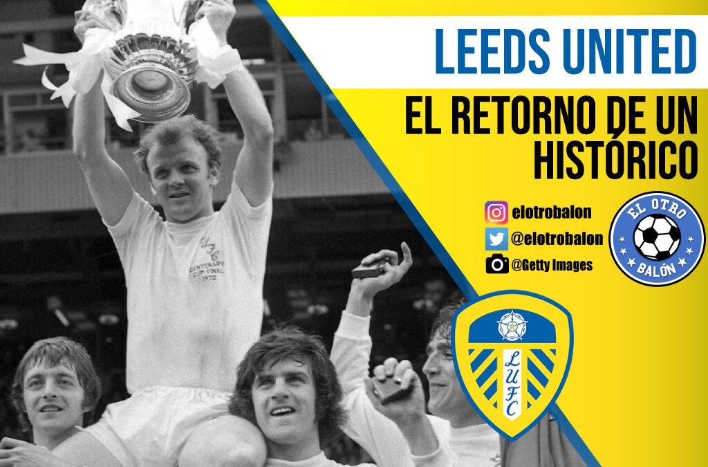 Leeds United, el retorno de un histórico
