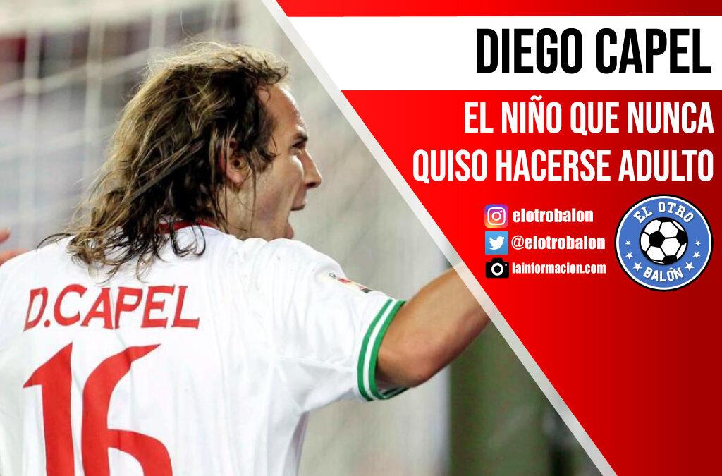 Diego Capel, el niño que nunca quiso hacerse adulto