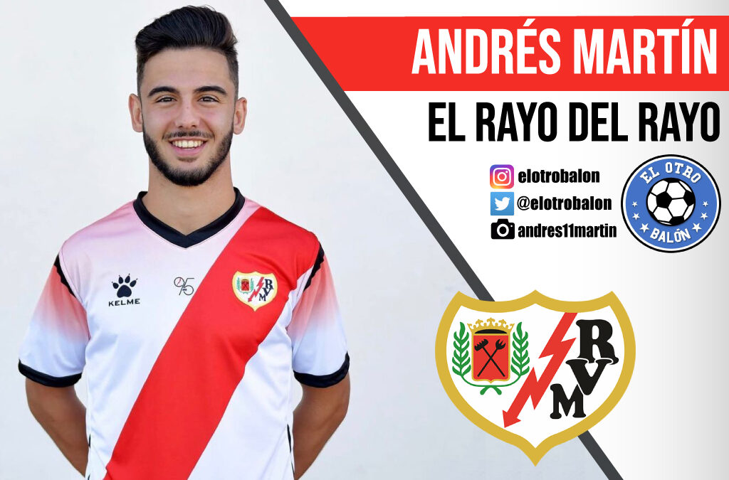 Andrés Martín, el rayo del Rayo