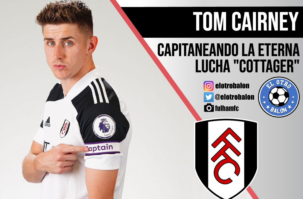 "Tom Cairney, capitaneando la eterna lucha ""cottager"""