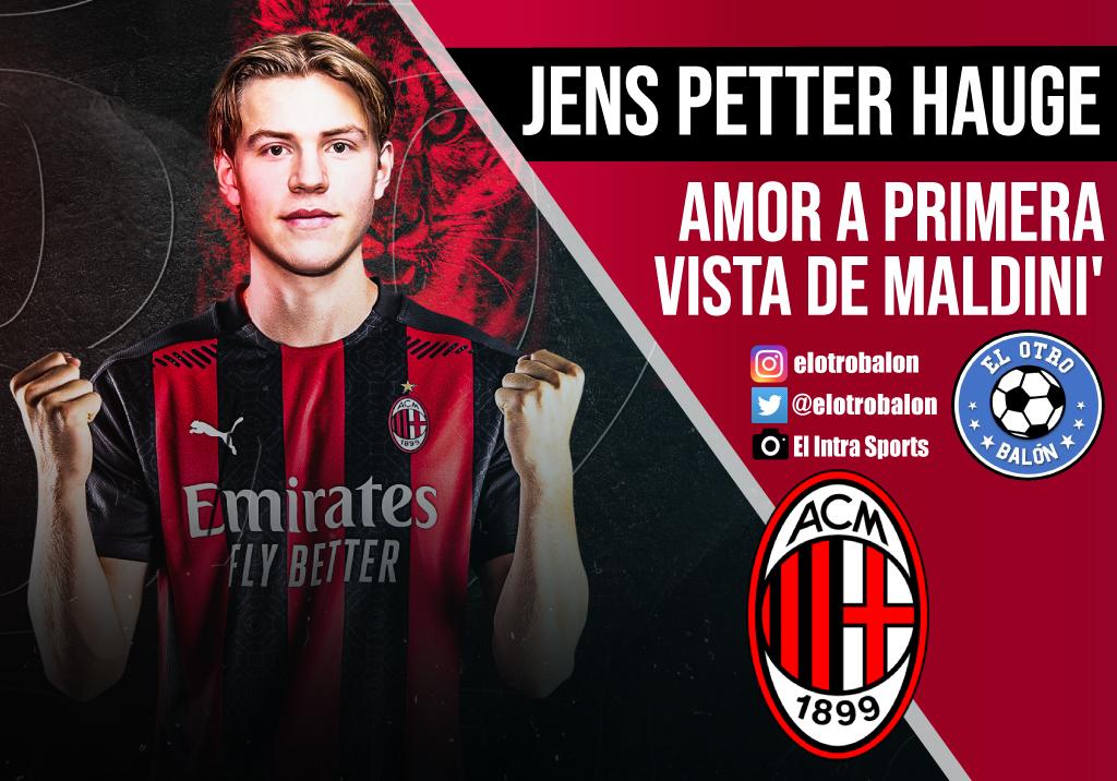 Jens Petter Hauge, amor a primera vista de Maldini