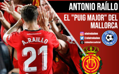 """Antonio Raíllo, el """"Puig Major"""" del Mallorca"""