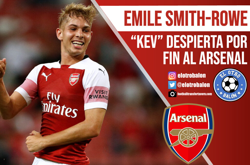 "Emile Smith-Rowe, ""Kev"" despierta por fin al Arsenal"