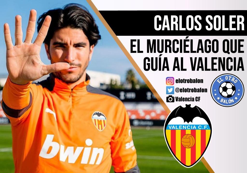 Carlos Soler, el murciélago que guía al Valencia