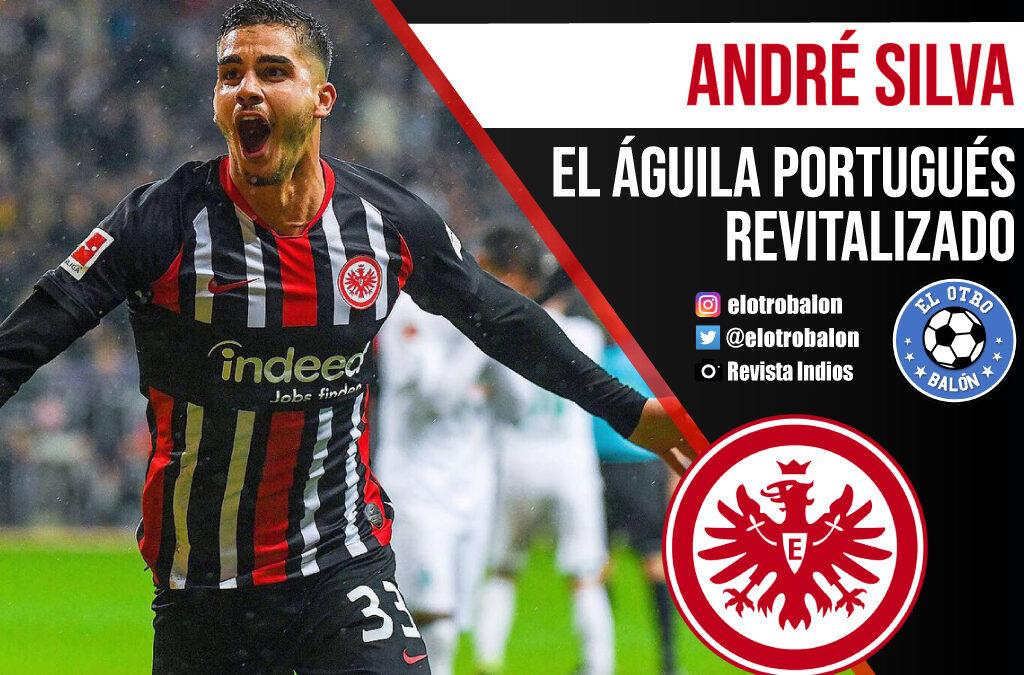 André Silva, el águila portugués revitalizado