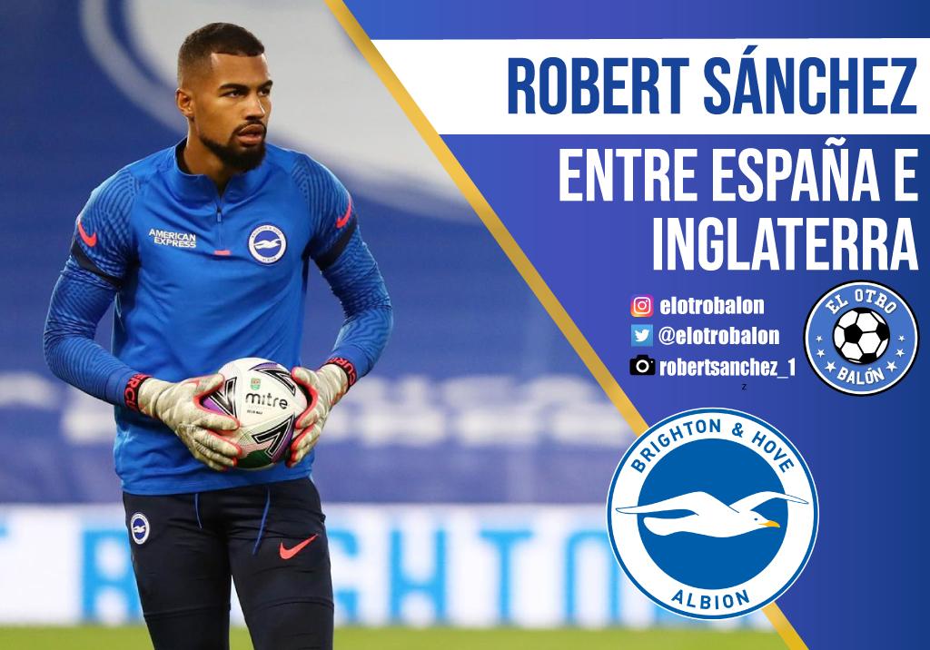 Robert Sánchez, entre España e Inglaterra