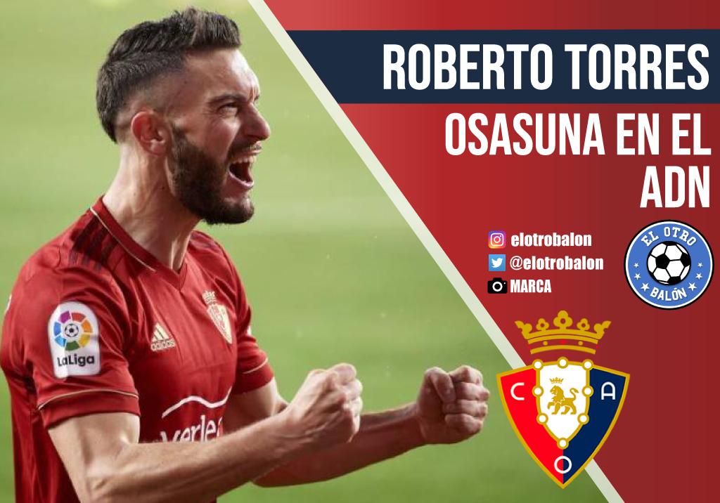 Roberto Torres, Osasuna en el ADN