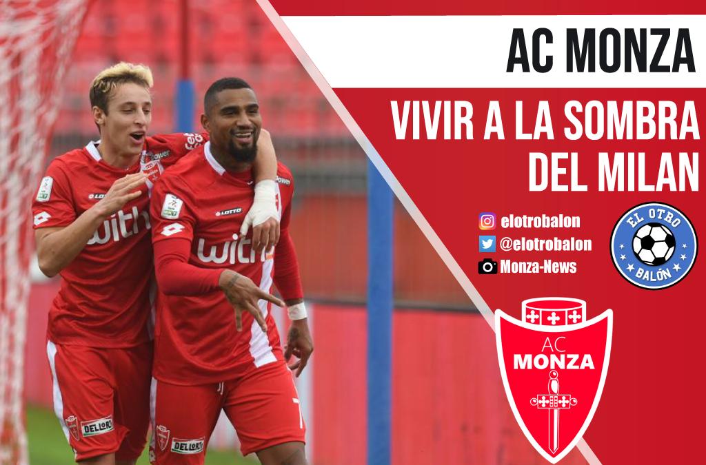 AC Monza, vivir a la sombra del Milan