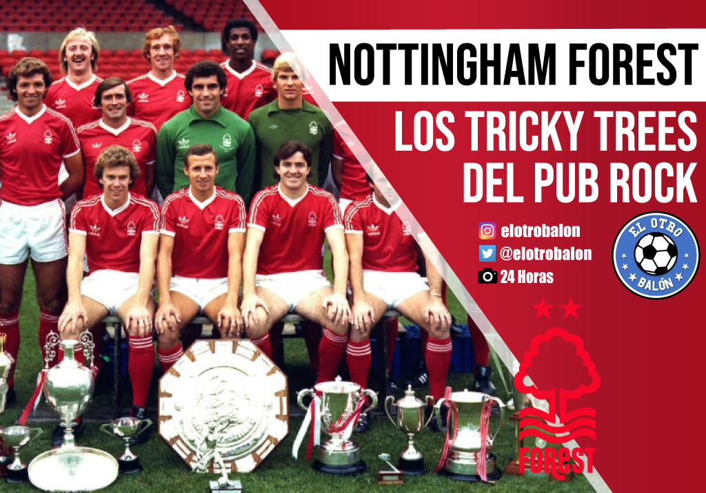 Nottingham Forest, los tricky trees del pub rock