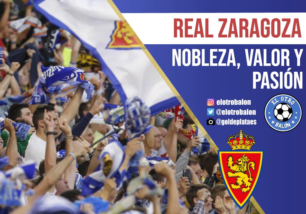 Real Zaragoza, nobleza, valor y pasión