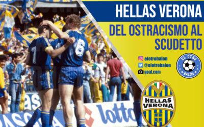 Hellas Verona, del ostracismo al Scudetto