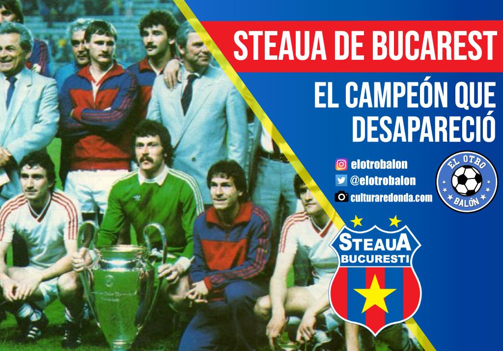 Steaua de Bucarest, el campeón que desapareció
